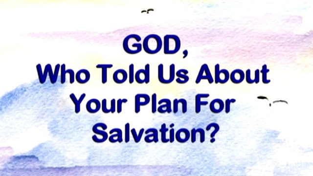 Ep. 5 - God, Who Told Us About Your Plan for Salvation?