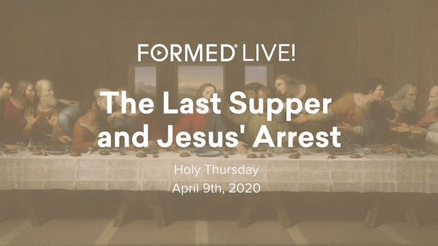 FORMED Now! Holy Thursday - Jesus' La...
