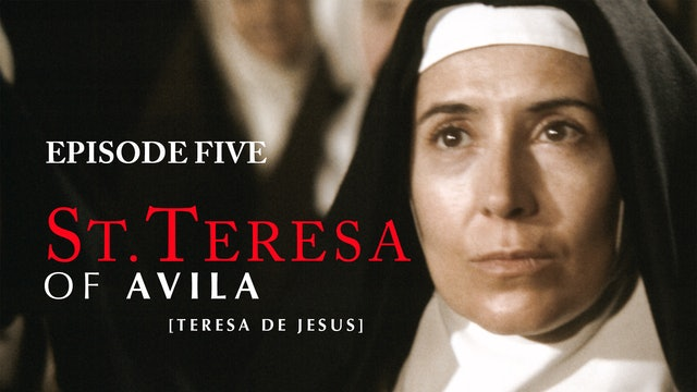 St. Teresa of Avila - Episode 5 (subtitled)