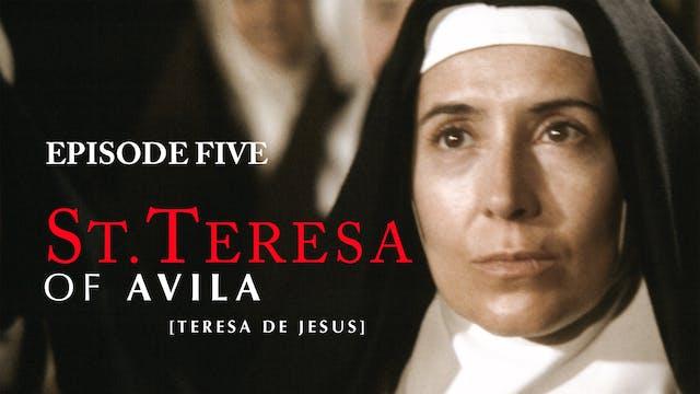 St. Teresa of Avila - Episode 5 (subt...