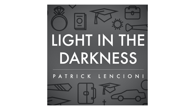 Light in the Darkness by Patrick Lencioni