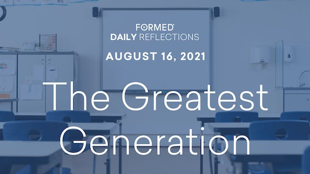 Daily Reflections – August 16, 2021