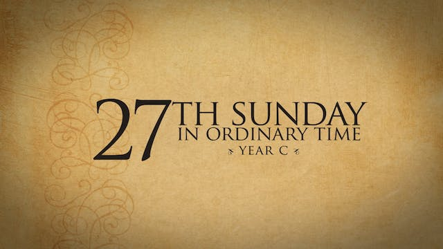 27th Sunday in Ordinary Time (Year C)
