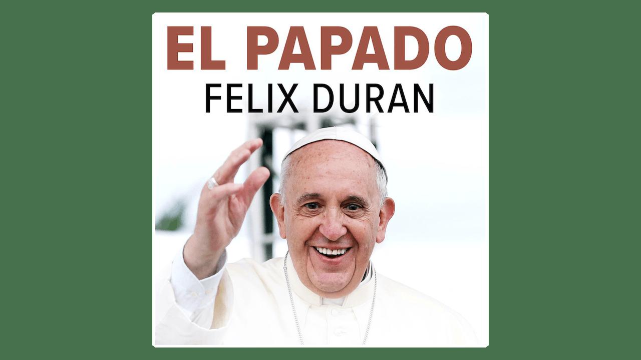 El Papado por Félix Durán