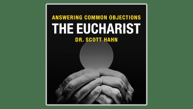 The Eucharist by Dr. Scott Hahn
