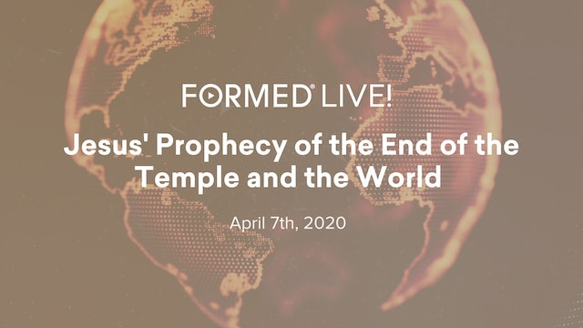 FORMED Live: Jesus's Prophecy of the End of the Temple and the World
