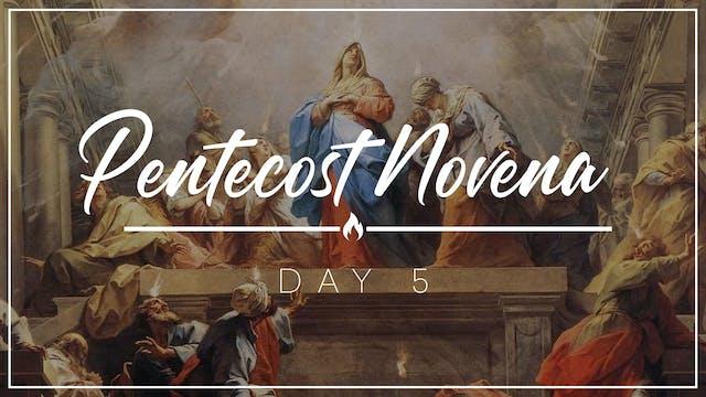 Pentecost Novena — Day 5 — May 18, 2021