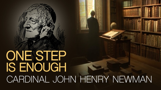 One Step is Enough: Cardinal John Henry Newman