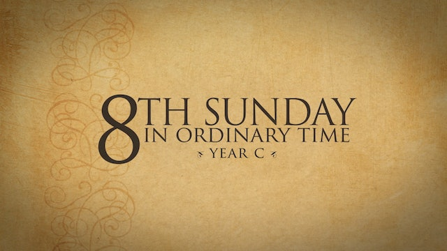 8th Sunday in Ordinary Time (Year C)
