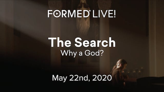 FORMED Now! The Search - Why a God?
