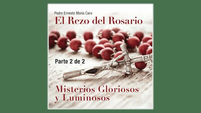 El Rezo del Rosario: Misterios Glorio...