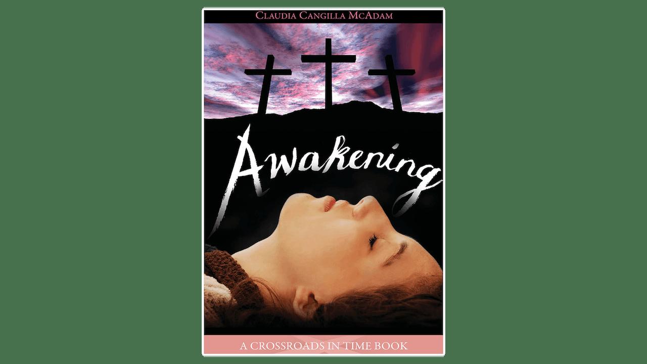 Awakening: A Crossroads in Time Book by Claudia McAdam