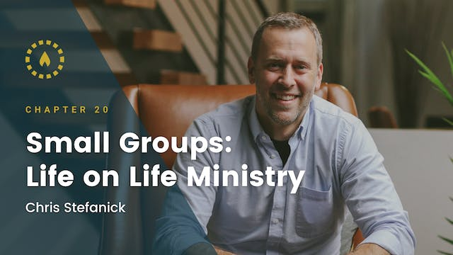 Chapter 20: Small Groups: Life on Lif...
