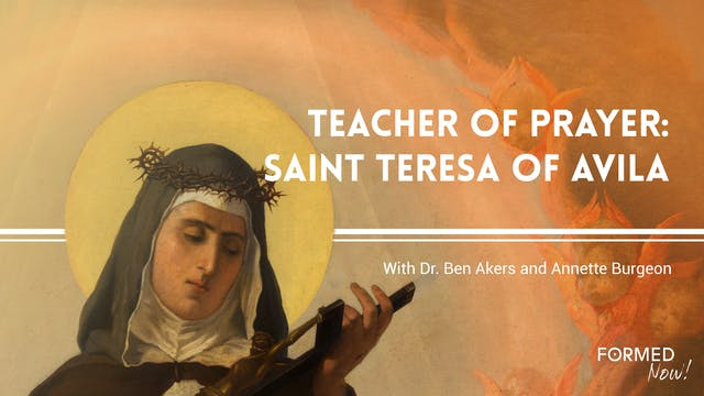FORMED Now! Teacher of Prayer: Saint ...