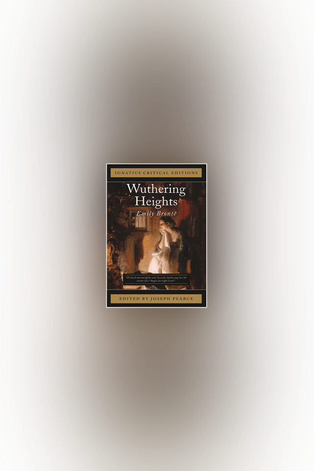 Wuthering Heights by Emily Brontë, ed. by Joseph Pearce