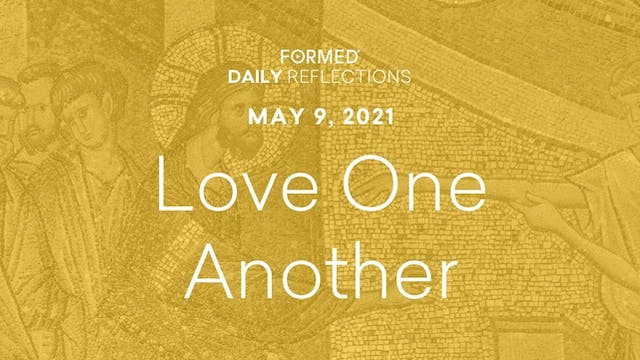 Easter Daily Reflections – May 9, 2021