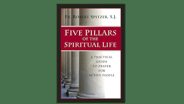 MOBI: Five Pillars of the Spiritual Life by Fr. Robert Spitzer, S.J.