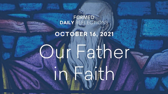 Daily Reflections – October 16, 2021