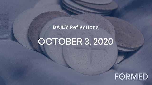 Daily Reflections – October 3, 2020