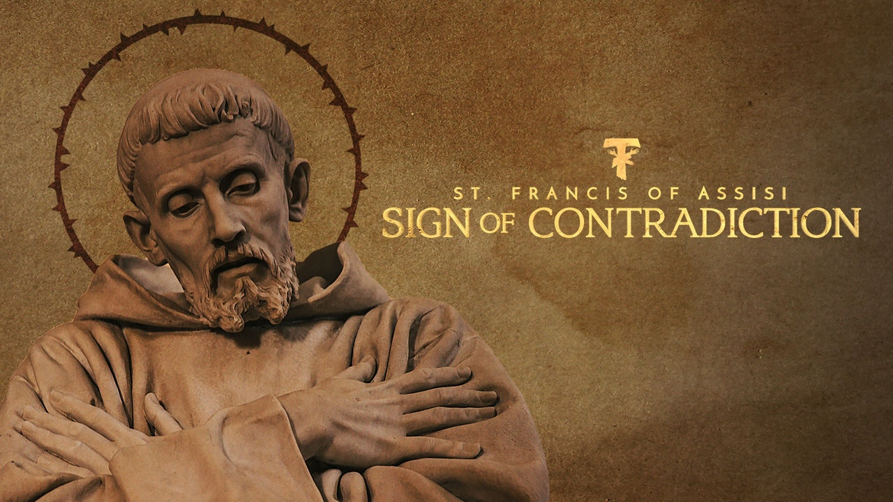 St. Francis of Assisi: Sign of Contradiction