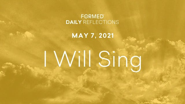 Easter Daily Reflections – May 7, 2021