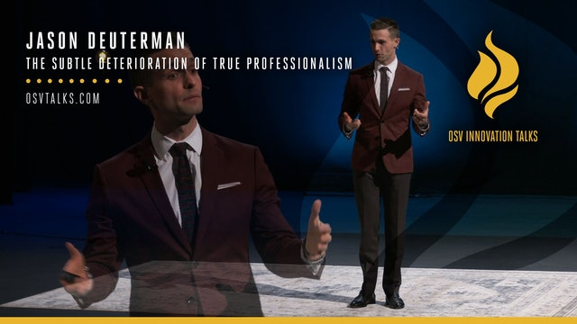 The Subtle Deterioration of True Professionalism with Jason Deuterman
