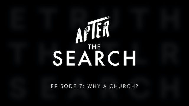 After the Search // Episode 7 // Why ...