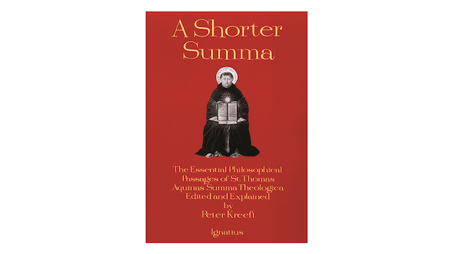 A Shorter Summa: The Essential Philosophical Passages of St. Thomas Aquinas Summa Theologica by Peter Kreeft