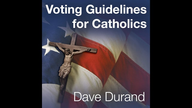 Voting Guidelines for Catholics with David Durand