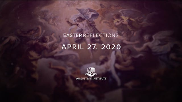 Easter Reflections - April 27th, 2020