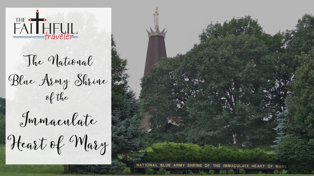East Coast Shrines: National Blue Army Shrine of the Immaculate Heart