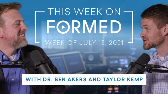 This Week on FORMED (July 12, 2021)