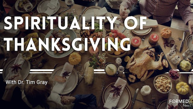 FORMED Now! Spirituality of Thanksgiving