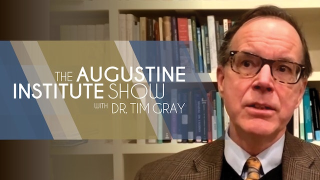 The Augustine Institute Show with Dr. Tim Gray - 03/02/21 - Dr. Gary Anderson