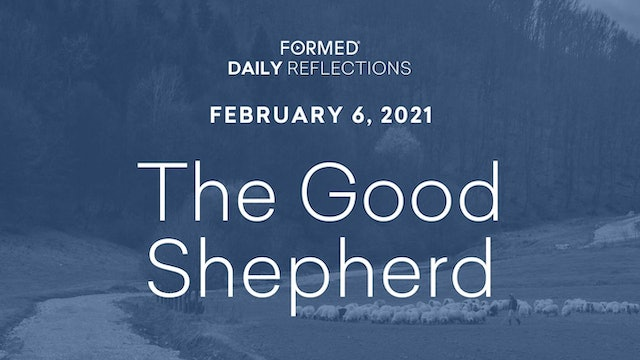 Daily Reflections – February 6, 2021