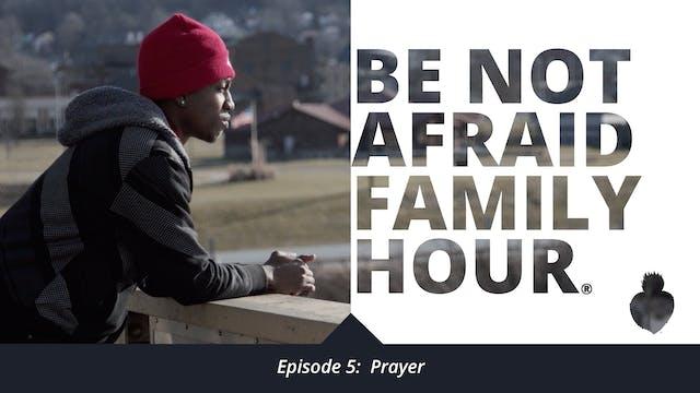 Episode 5: Prayer