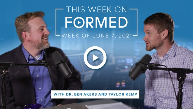 This Week on FORMED — (June 7, 2021)