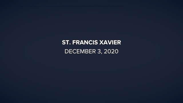 Daily Reflections – Feast of Saint Francis Xavier – December 3, 2020