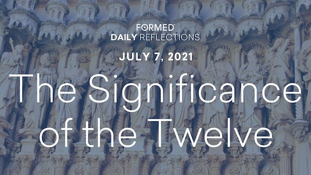 Daily Reflections – July 7, 2021