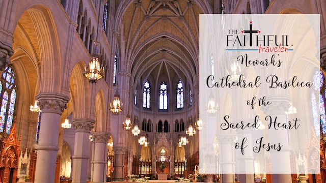 East Coast Shrines: Cathedral Basilica of the Sacred Heart
