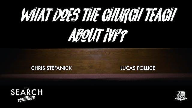 What does the Church Teach about IVF?