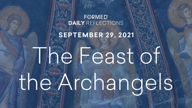 Daily Reflections –  September 29, 2021