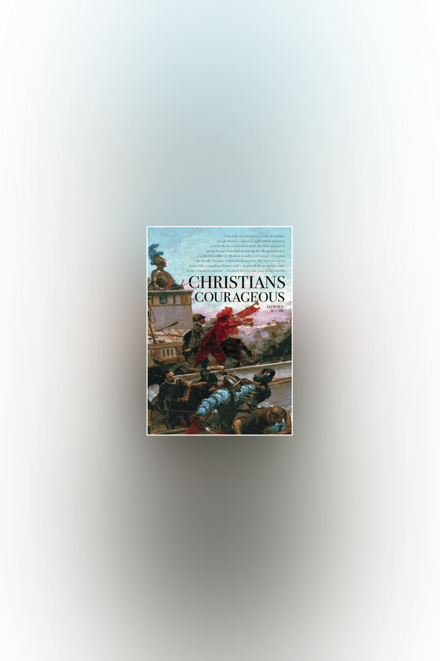 Christians Courageous by Aloysius Roche