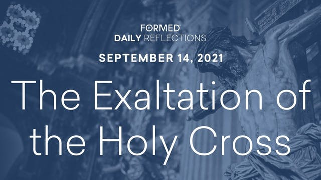 Daily Reflections – Exaltation of the...