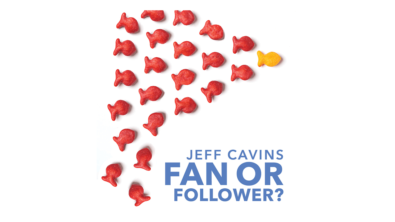 Fan or Follower? Your Relationship with Jesus by Jeff Cavins
