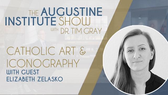 The Augustine Institute Show - Elizabeth Zelasko