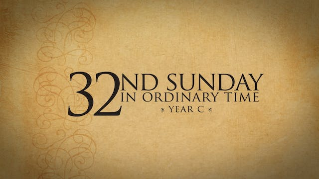 32nd Sunday in Ordinary Time (Year C)