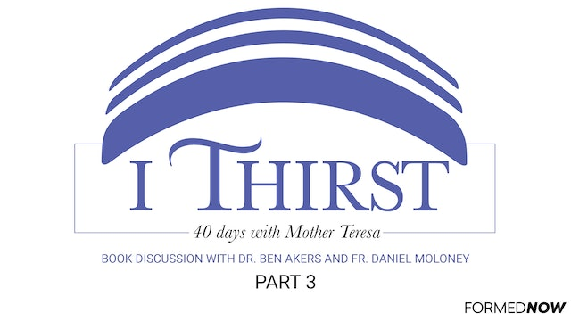 """I Thirst"" Book Discussion (Part 3 of 7)"