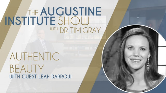 The Augustine Institute Show - Authentic Beauty with Leah Darrow