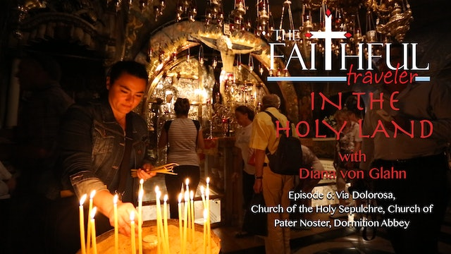 The Faithful Traveler in the Holy Land Episode 6